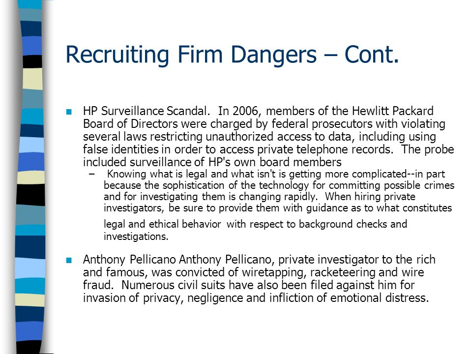 Recruiting Firm Dangers – Cont.