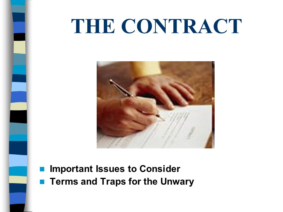 THE CONTRACT Important Issues to Consider