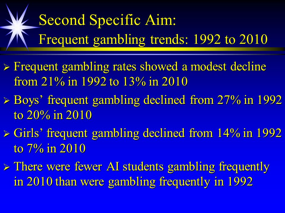 Second Specific Aim: Frequent gambling trends: 1992 to 2010