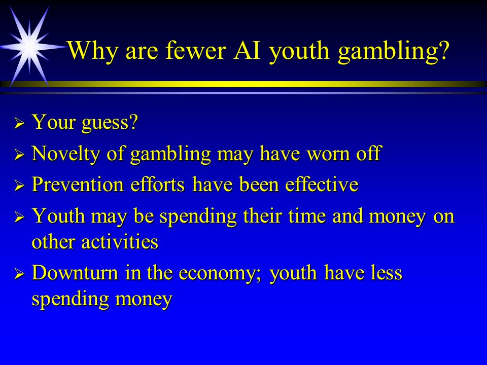 Why are fewer AI youth gambling