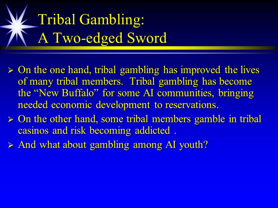 Tribal Gambling: A Two-edged Sword
