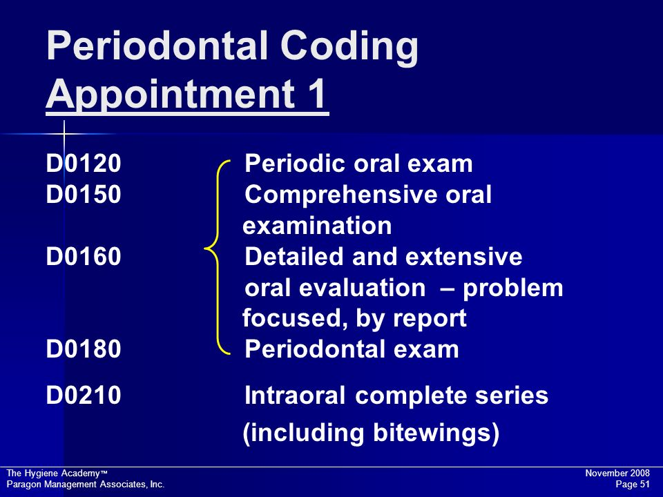 Periodontal Coding Appointment 1 D0120 Periodic oral exam