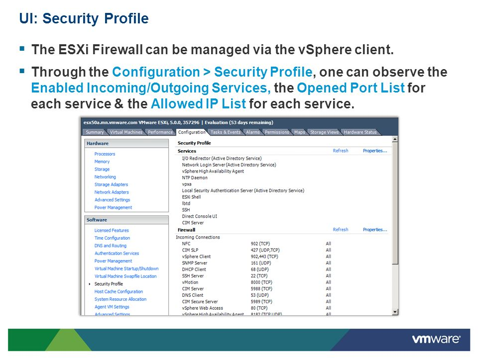 UI: Security Profile The ESXi Firewall can be managed via the vSphere client.