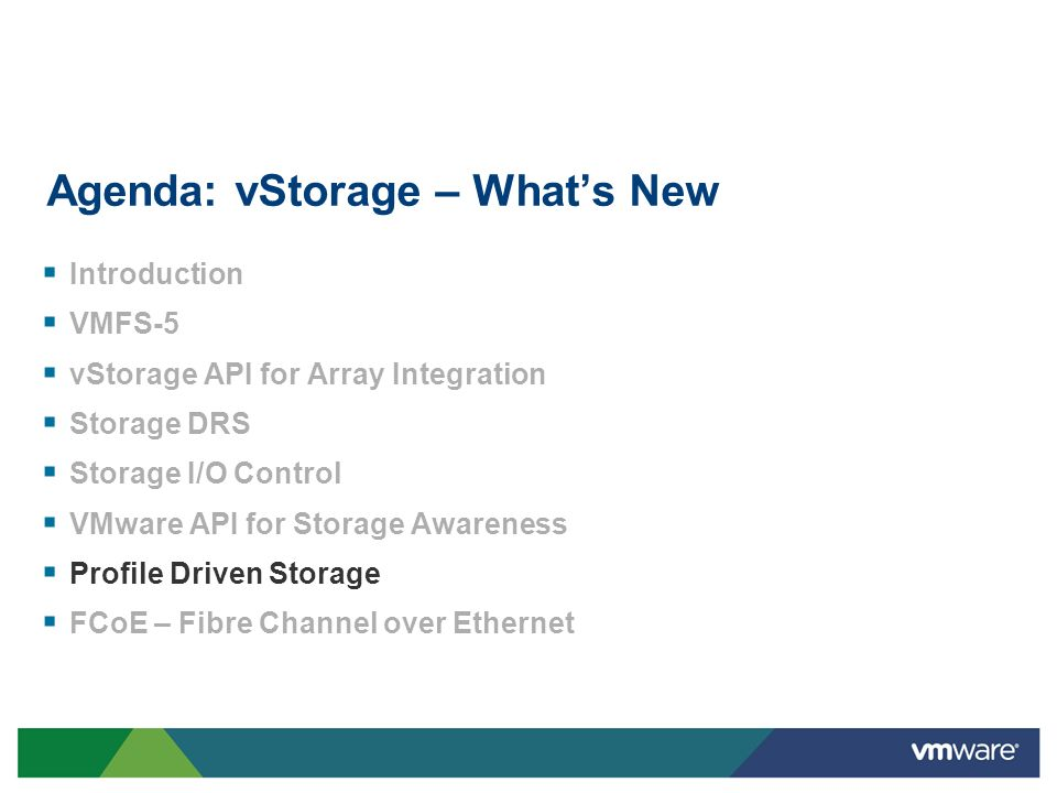 Agenda: vStorage – What's New