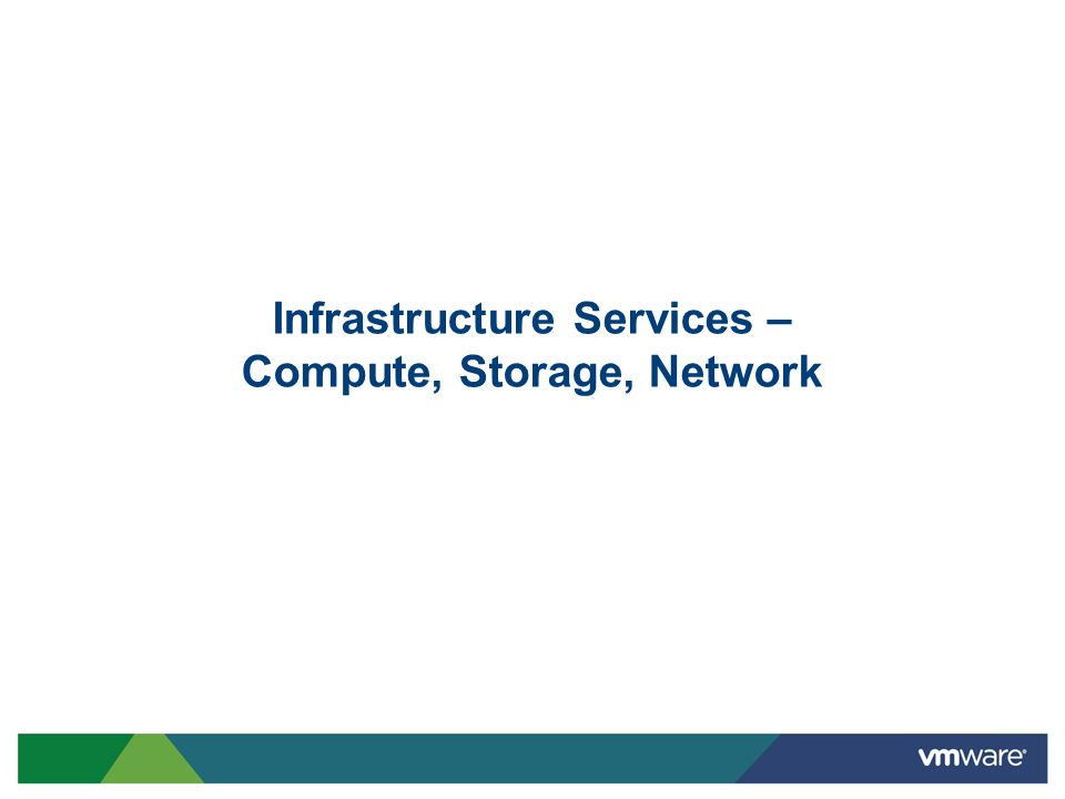 Infrastructure Services – Compute, Storage, Network