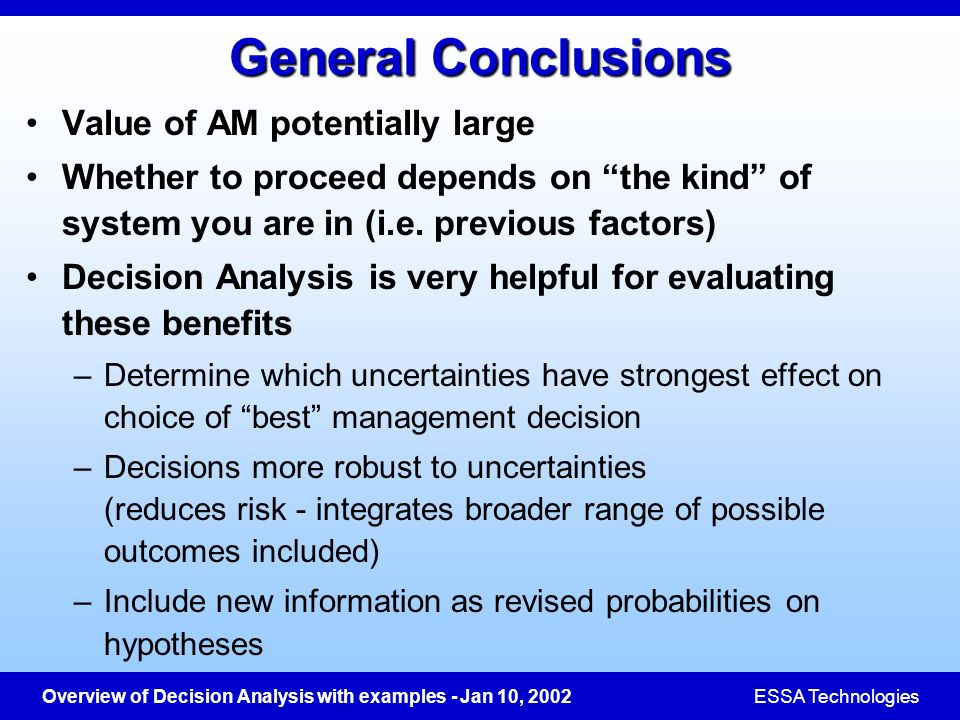 General Conclusions Value of AM potentially large