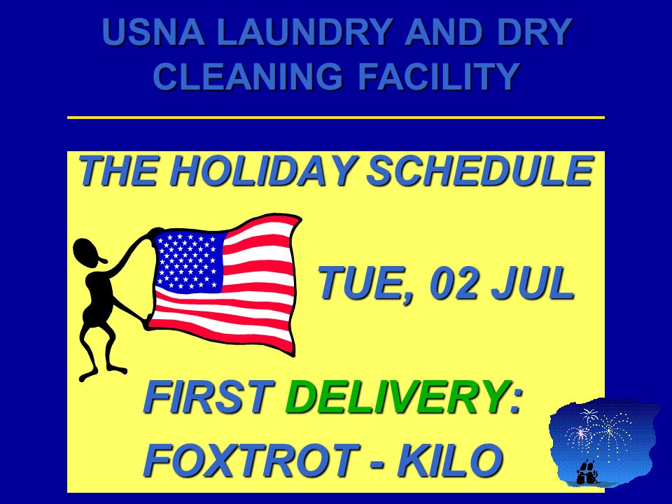 THE HOLIDAY SCHEDULE TUE, 02 JUL FIRST DELIVERY: FOXTROT - KILO