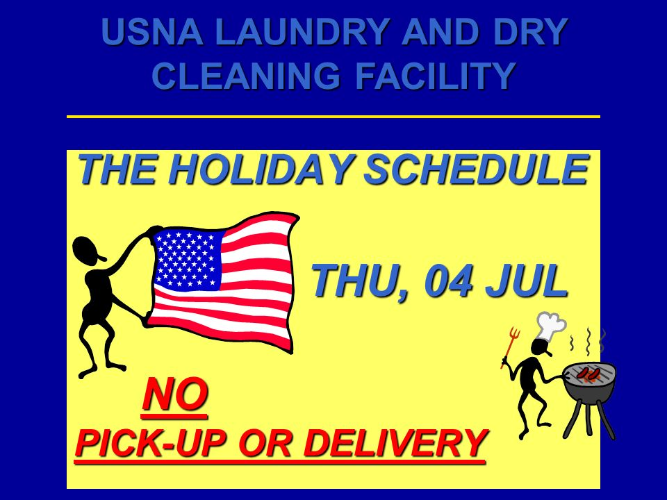 THE HOLIDAY SCHEDULE THU, 04 JUL NO PICK-UP OR DELIVERY