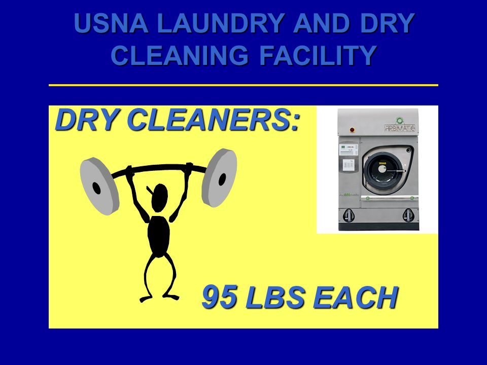 DRY CLEANERS: 95 LBS EACH