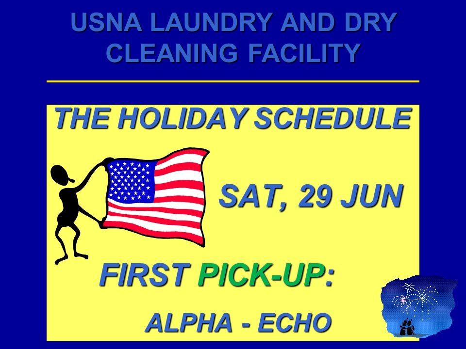 THE HOLIDAY SCHEDULE SAT, 29 JUN FIRST PICK-UP: ALPHA - ECHO