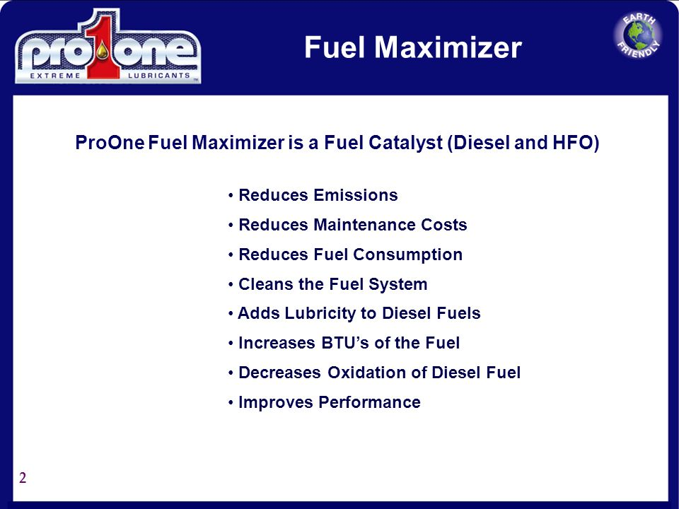 ProOne Fuel Maximizer is a Fuel Catalyst (Diesel and HFO)