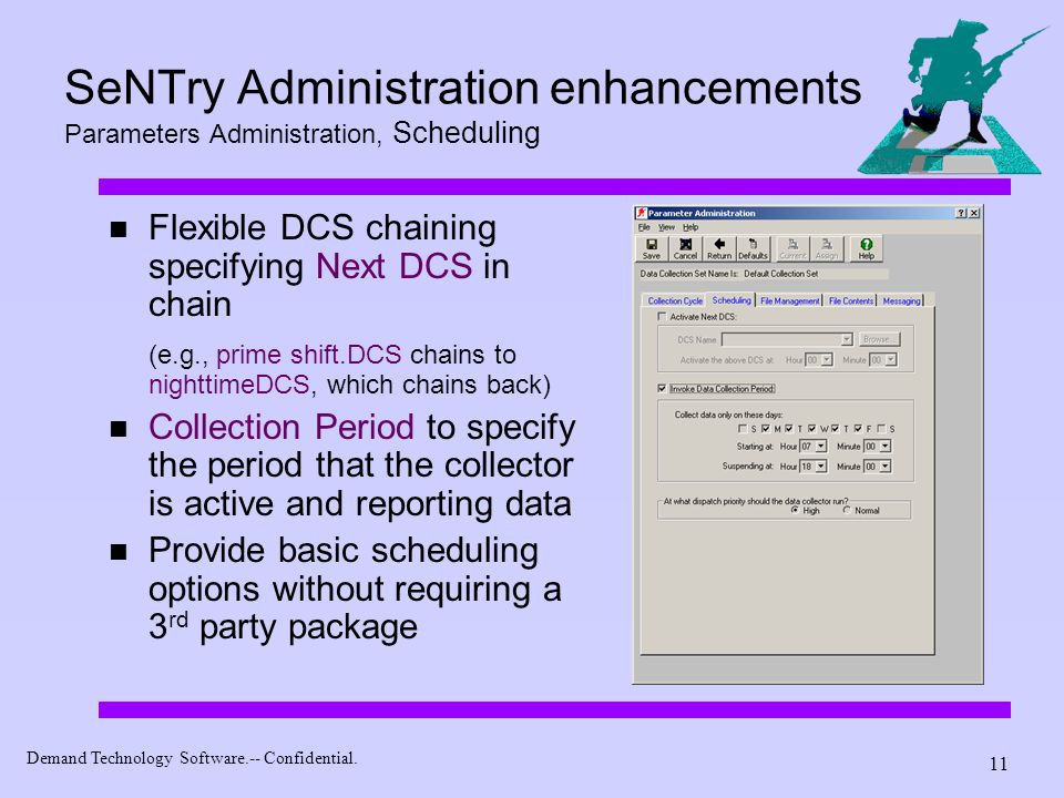 SeNTry Administration enhancements Parameters Administration, Scheduling