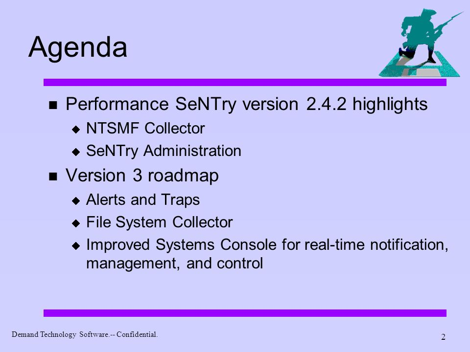Agenda Performance SeNTry version 2.4.2 highlights Version 3 roadmap
