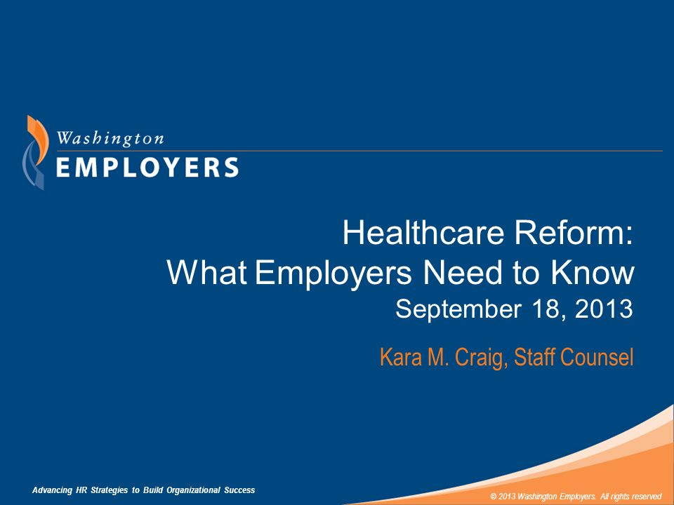 Healthcare Reform: What Employers Need to Know September 18, 2013