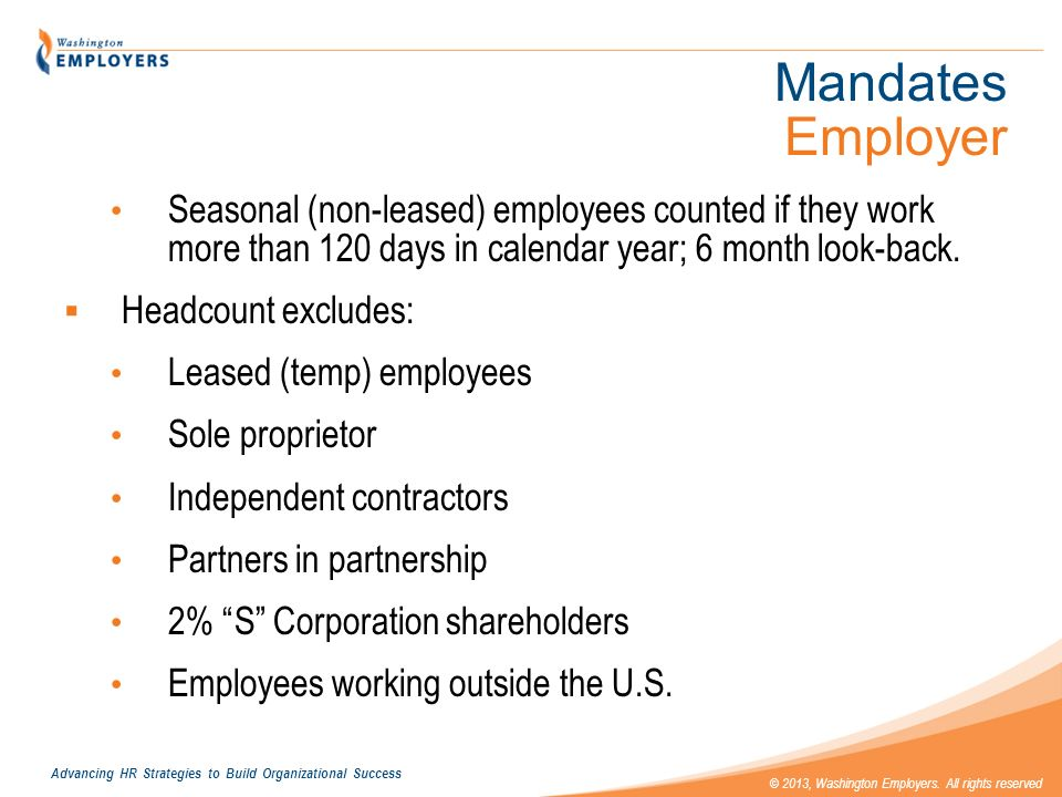 Mandates Employer Seasonal (non-leased) employees counted if they work more than 120 days in calendar year; 6 month look-back.