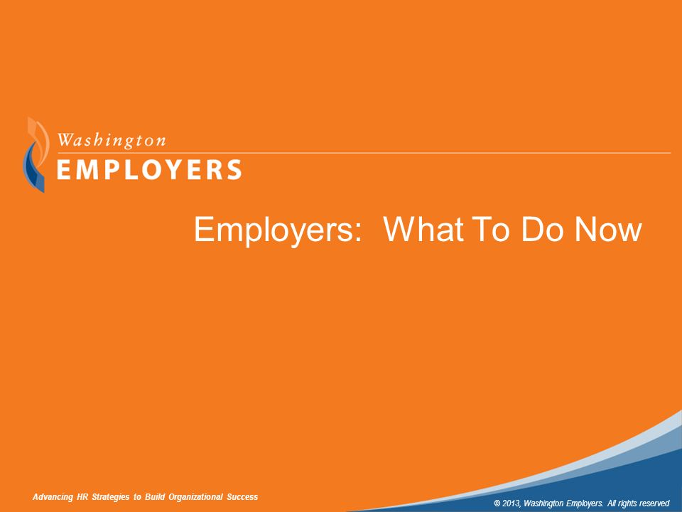Employers: What To Do Now