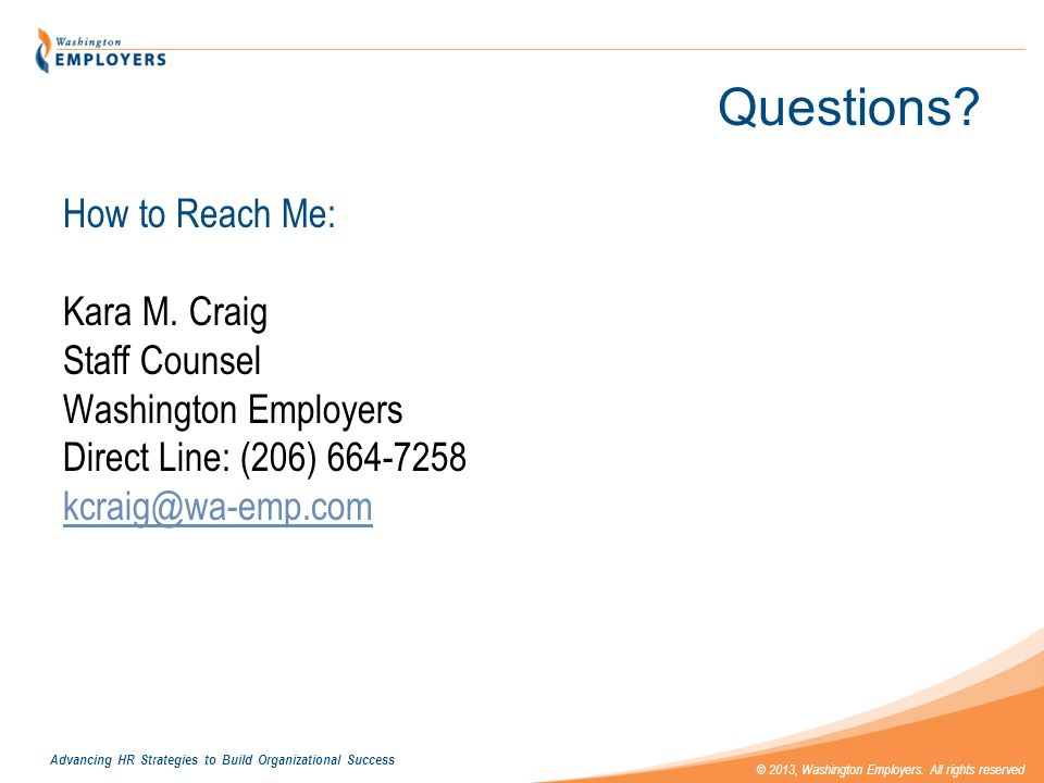 Questions How to Reach Me: Kara M. Craig Staff Counsel