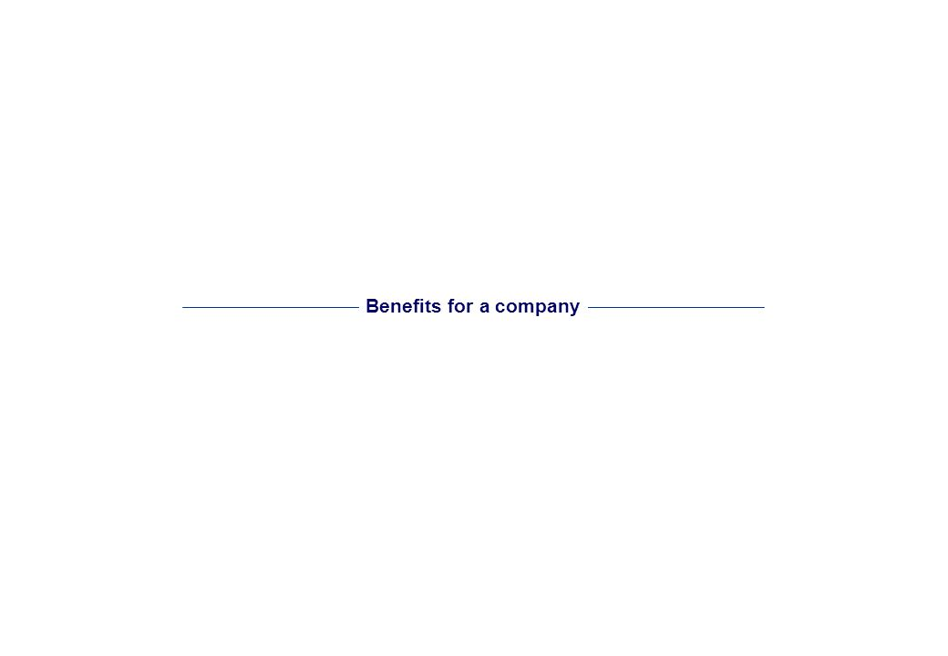 Benefits for a company