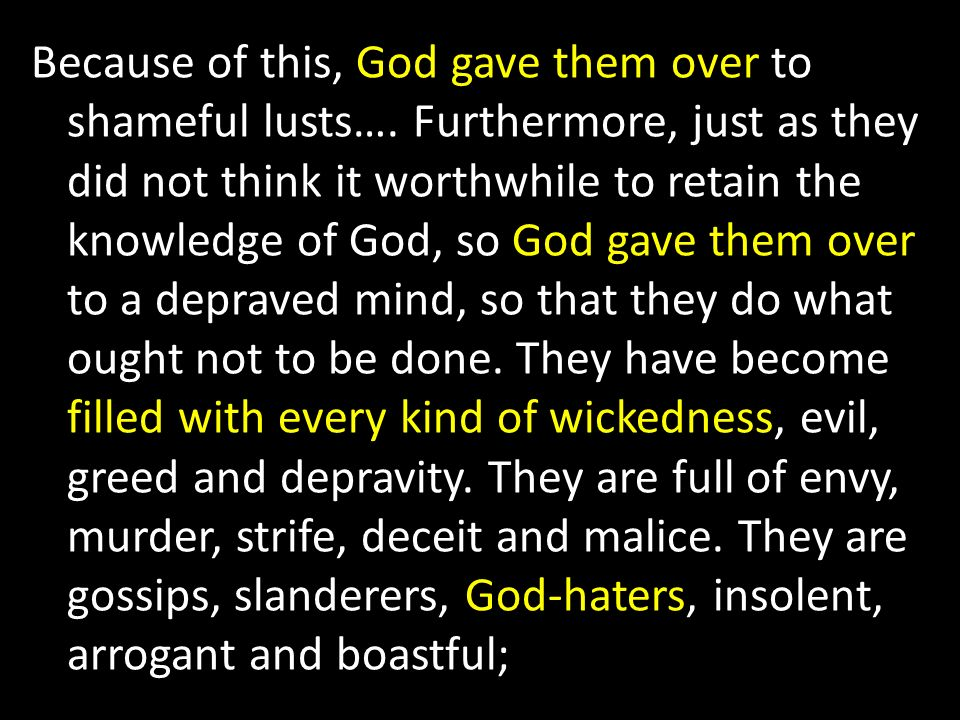 Because of this, God gave them over to shameful lusts…