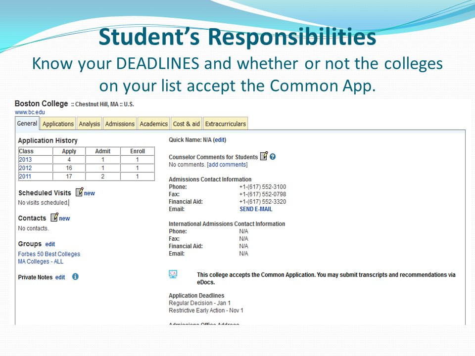 Student's Responsibilities Know your DEADLINES and whether or not the colleges on your list accept the Common App.