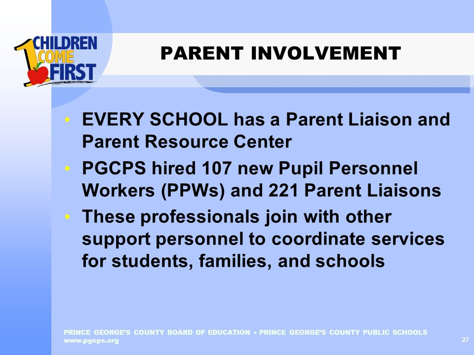 EVERY SCHOOL has a Parent Liaison and Parent Resource Center