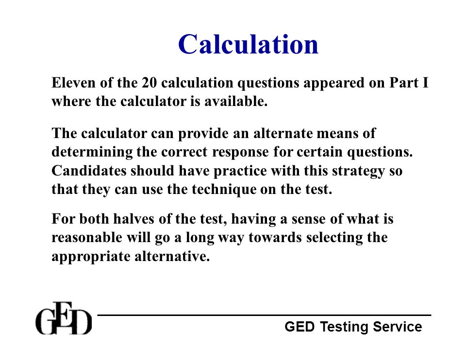 Calculation Eleven of the 20 calculation questions appeared on Part I where the calculator is available.