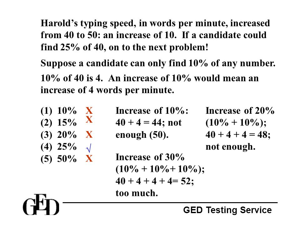 Harold's typing speed, in words per minute, increased from 40 to 50: an increase of 10. If a candidate could find 25% of 40, on to the next problem!