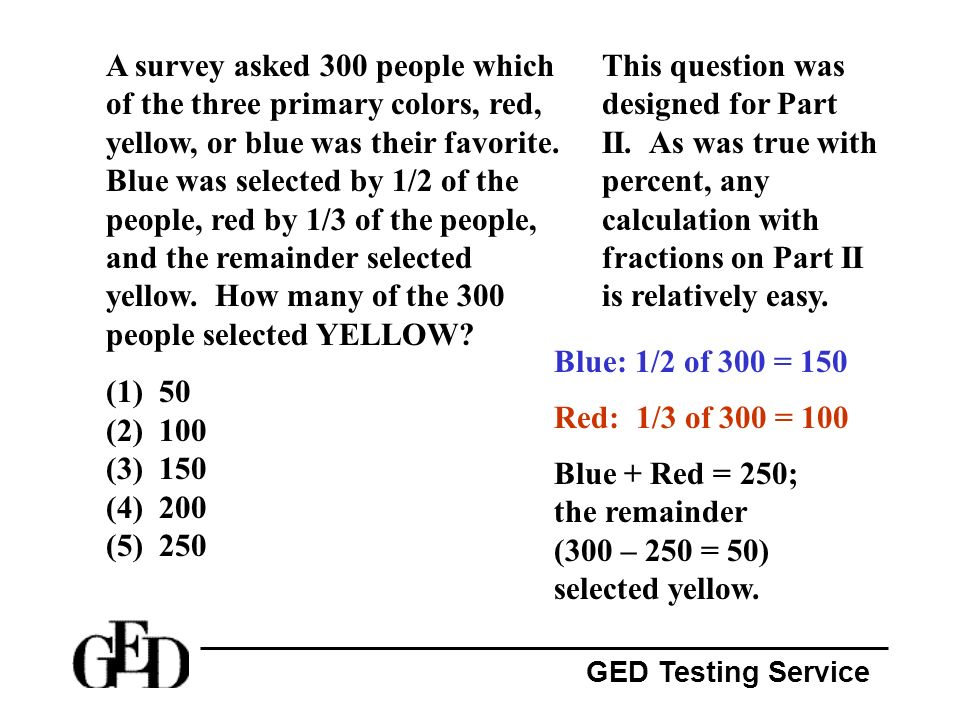 A survey asked 300 people which of the three primary colors, red, yellow, or blue was their favorite. Blue was selected by 1/2 of the people, red by 1/3 of the people, and the remainder selected yellow. How many of the 300 people selected YELLOW