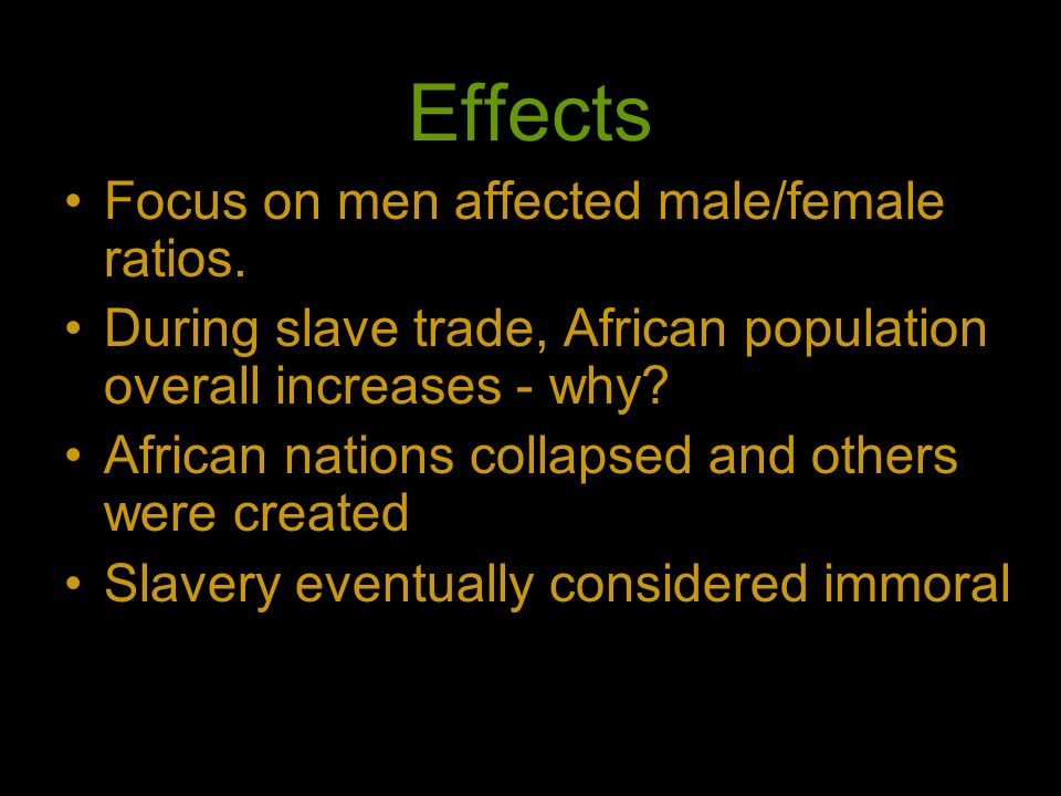 Effects Focus on men affected male/female ratios.