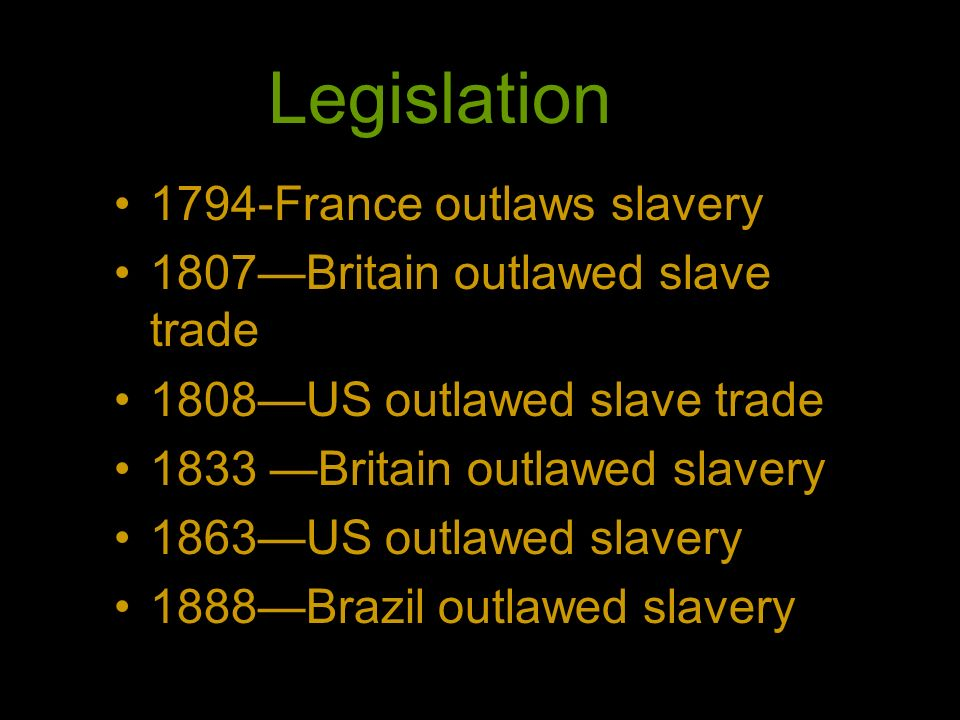 Legislation 1794-France outlaws slavery