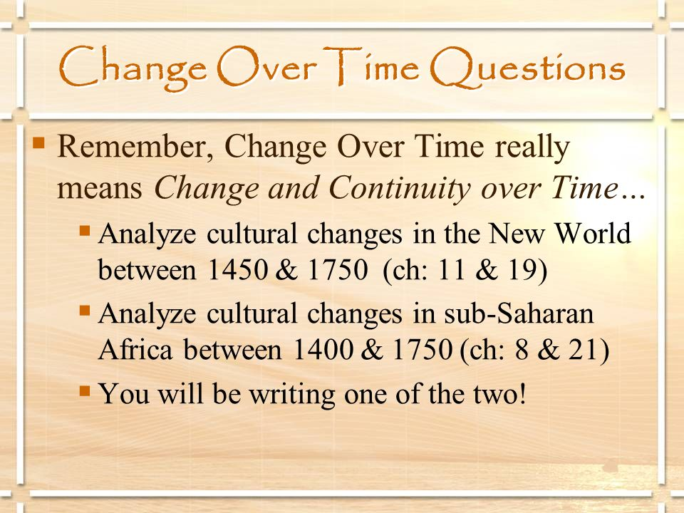 Change Over Time Questions