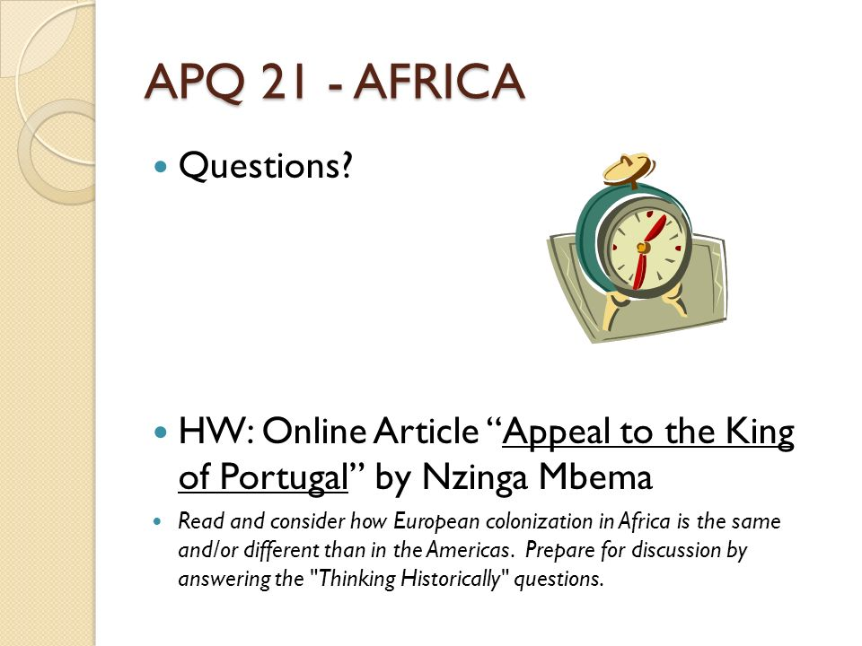 APQ 21 - AFRICA Questions HW: Online Article Appeal to the King of Portugal by Nzinga Mbema.