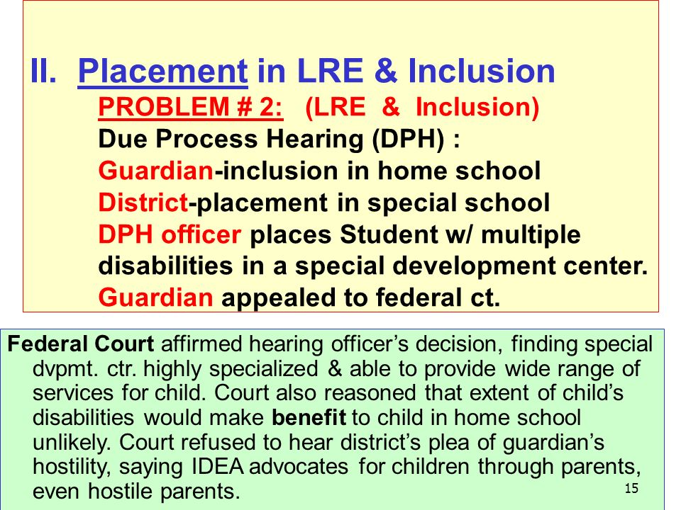 II. Placement in LRE & Inclusion. PROBLEM # 2: (LRE & Inclusion)