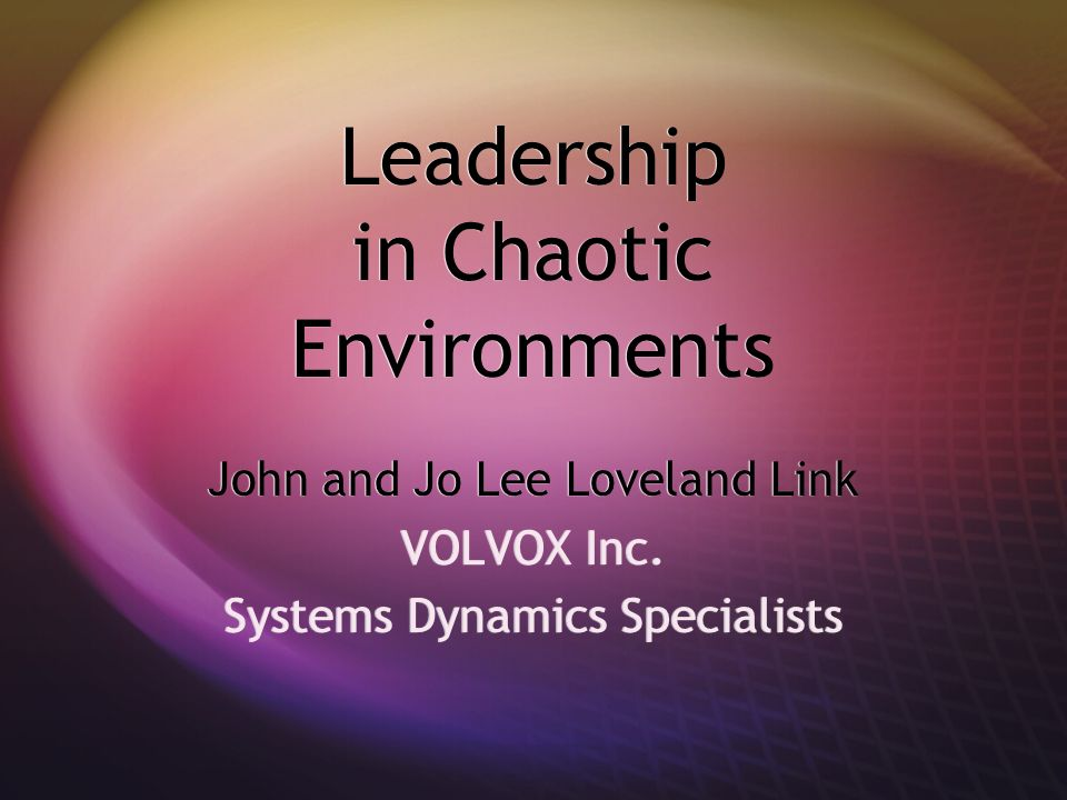 Leadership in Chaotic Environments