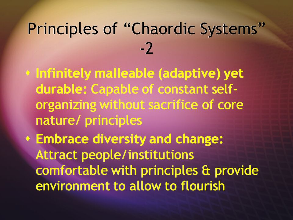 Principles of Chaordic Systems -2