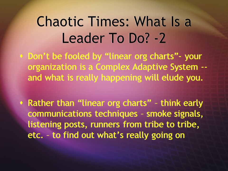 Chaotic Times: What Is a Leader To Do -2