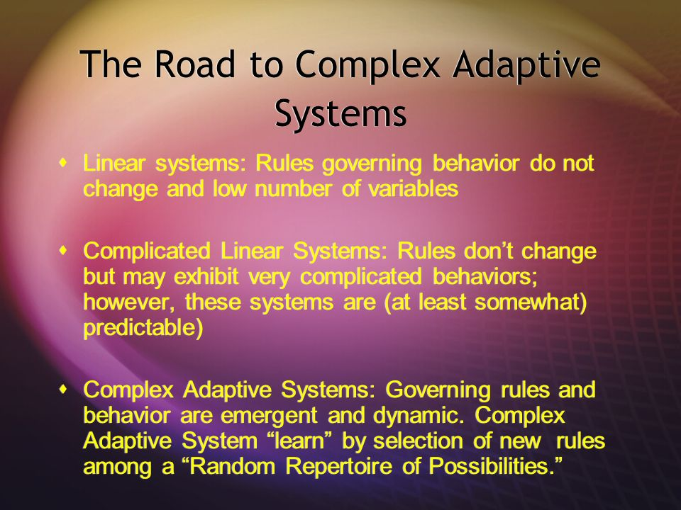The Road to Complex Adaptive Systems