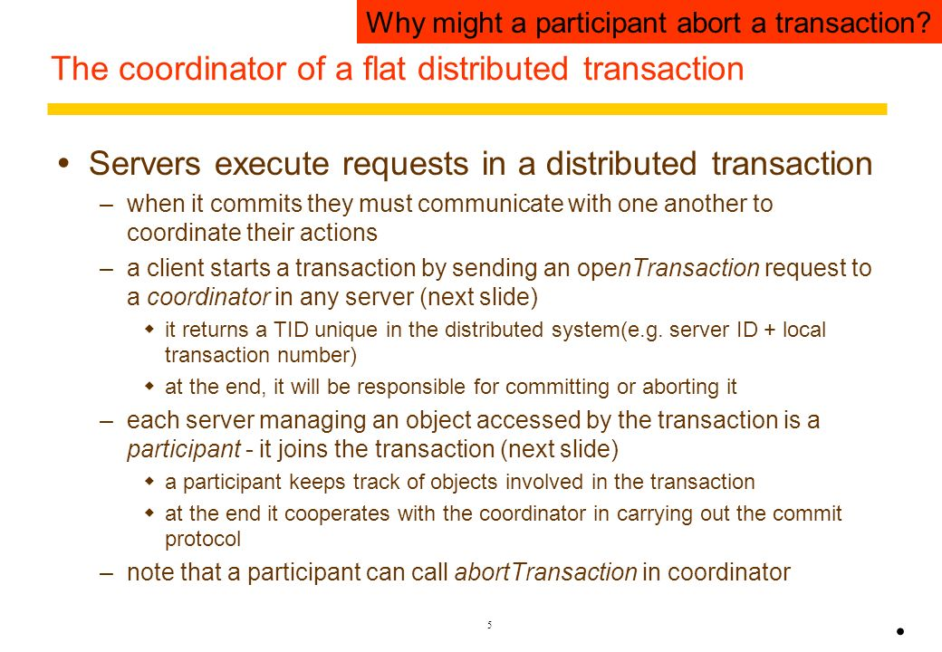 The coordinator of a flat distributed transaction