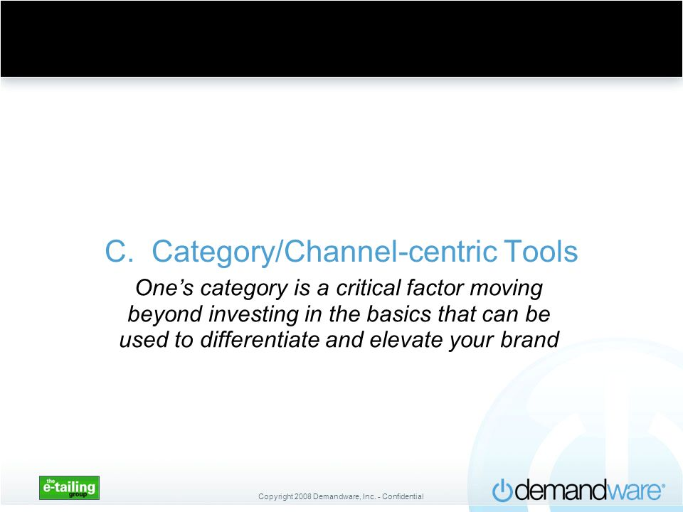 C. Category/Channel-centric Tools