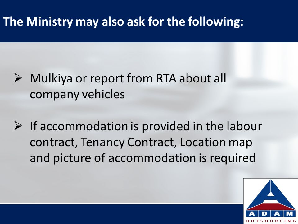 The Ministry may also ask for the following: