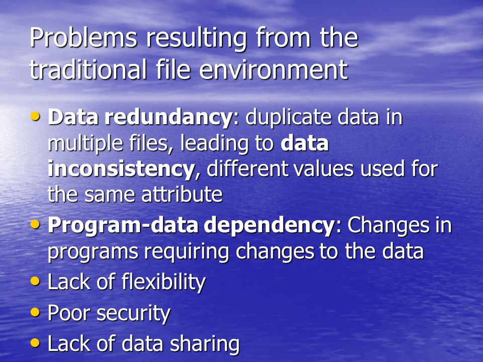 Problems resulting from the traditional file environment