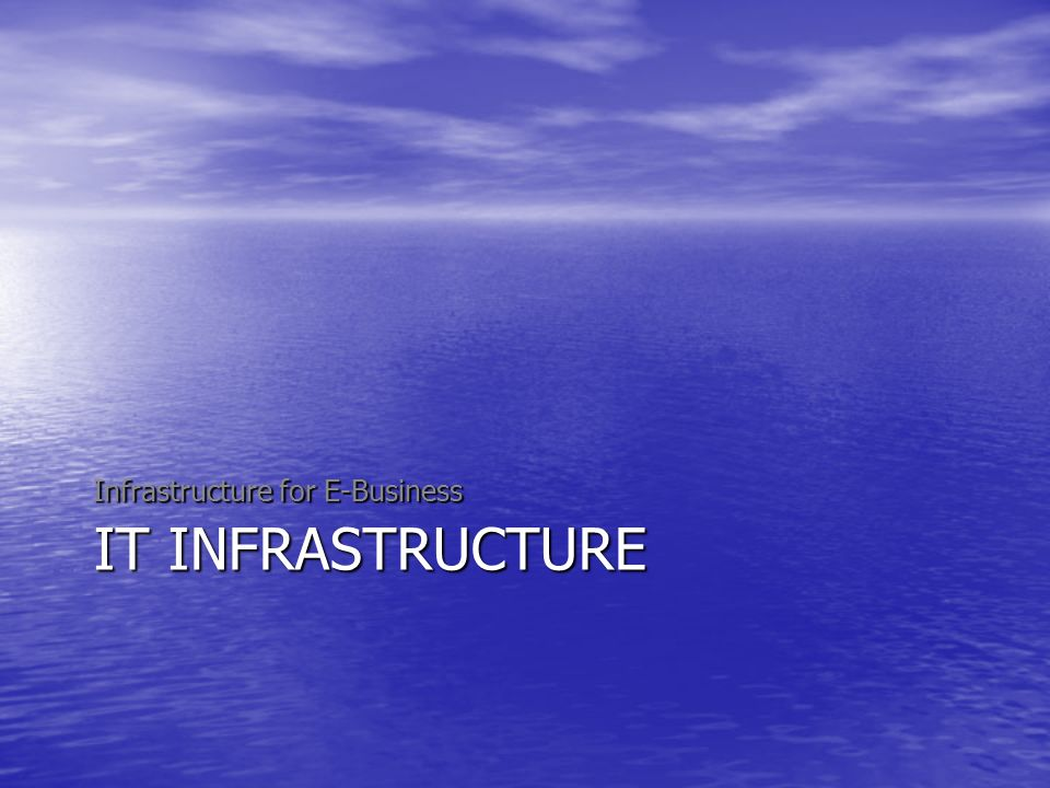 Infrastructure for E-Business