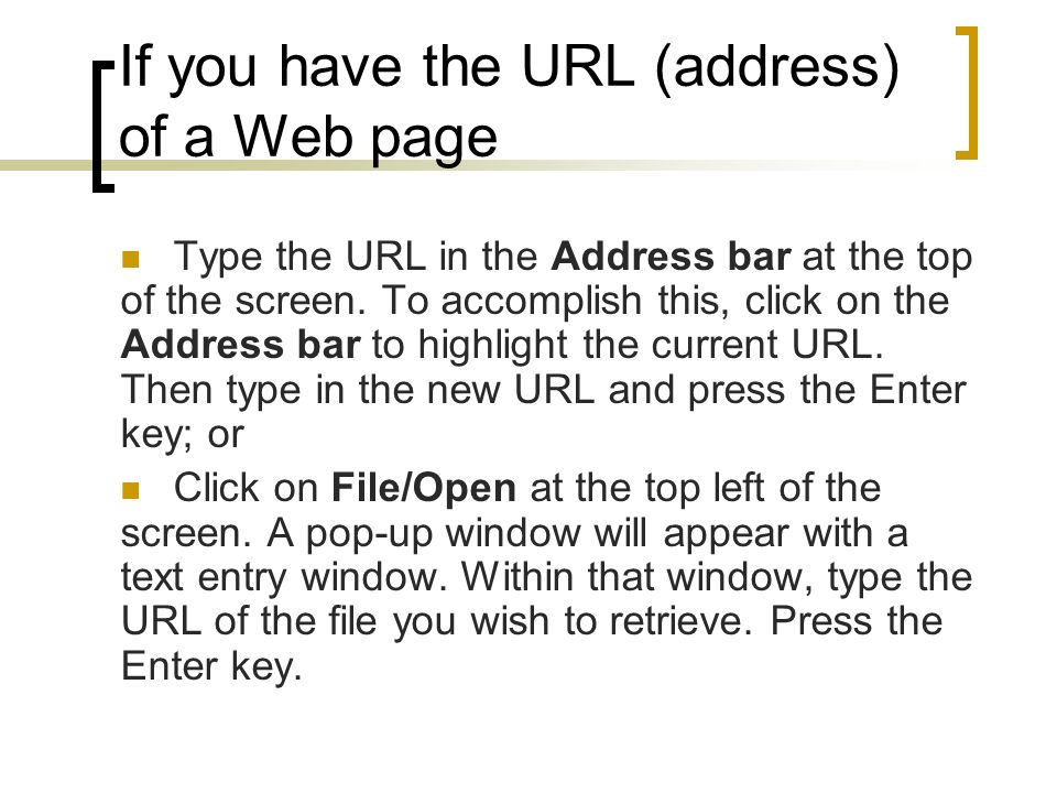 If you have the URL (address) of a Web page