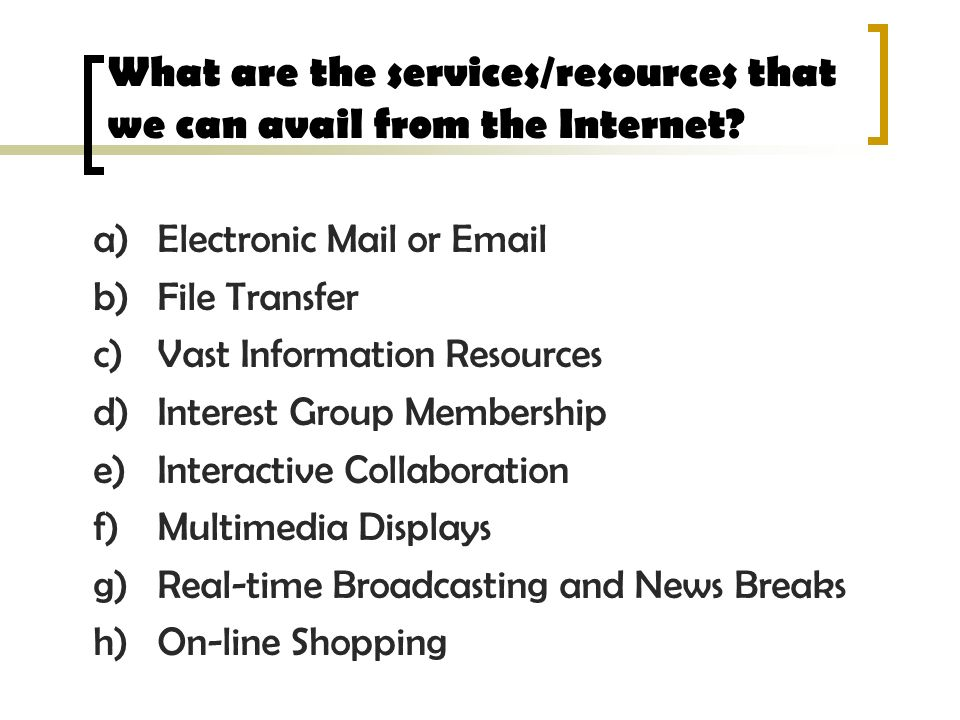 What are the services/resources that we can avail from the Internet