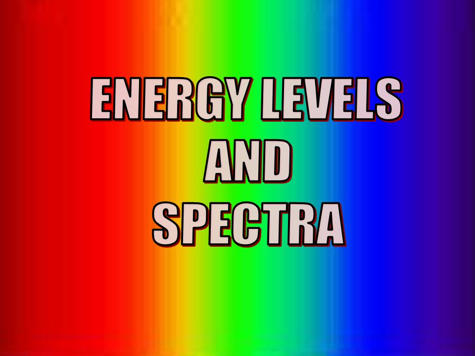 ENERGY LEVELS AND SPECTRA © John Parkinson JP