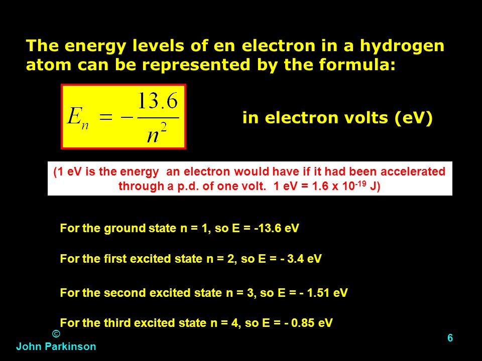 The energy levels of en electron in a hydrogen atom can be represented by the formula: