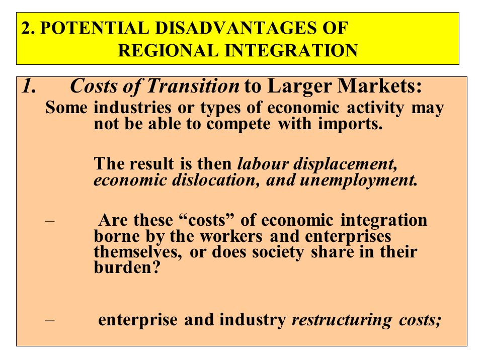 2. POTENTIAL DISADVANTAGES OF REGIONAL INTEGRATION