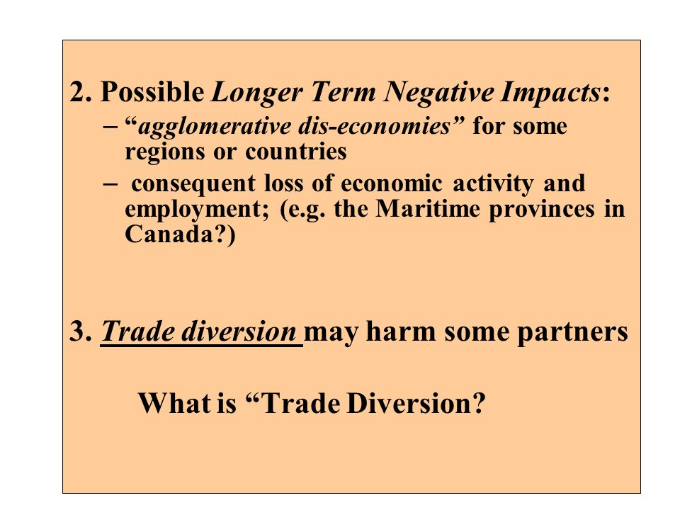 2. Possible Longer Term Negative Impacts: