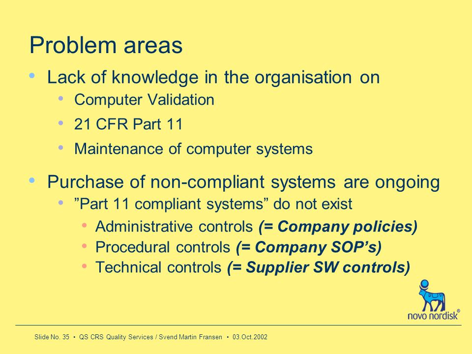 Problem areas Lack of knowledge in the organisation on