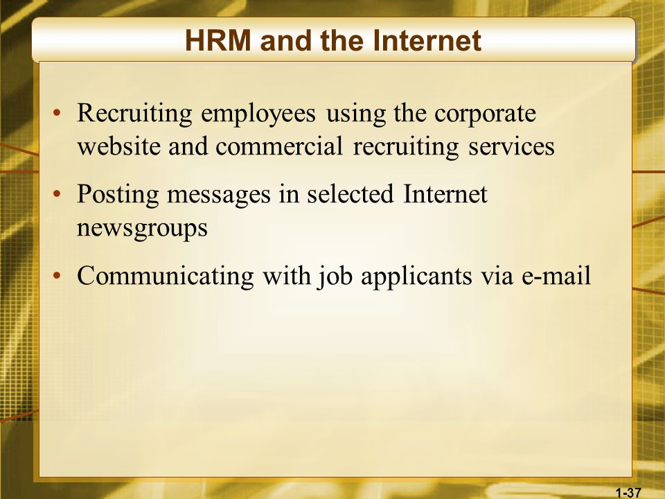 HRM and the Internet Recruiting employees using the corporate website and commercial recruiting services.